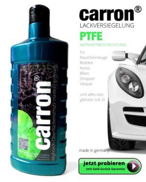 carron® PTFE Lackversiegelung Antihaftbeschichtung - Neuwagenglanz mit Lotuseffekt ohne Polierarbeit made in germany